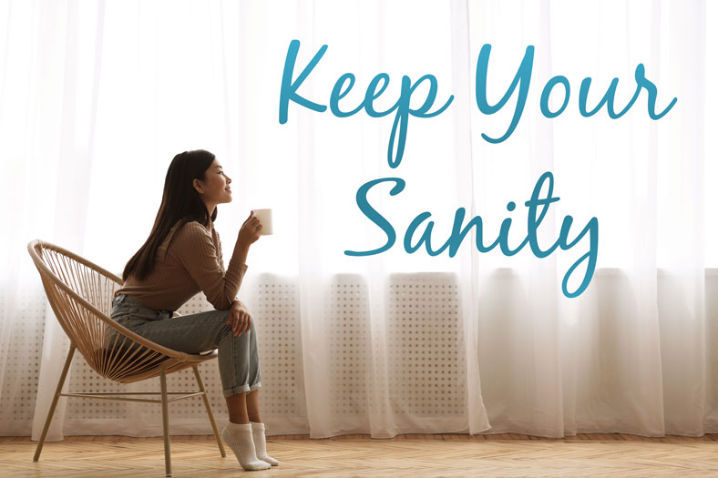 Keep Your Sanity